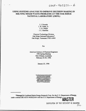 Primary view of object titled 'Using systems analysis to improve decision making in solving mixed waste problems at the Oak Ridge National Laboratory (ORNL)'.