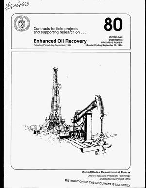 Primary view of object titled 'Contracts for field projects and supporting research on enhanced oil recovery. Progress review No. 80. Quarterly report, July--September, 1994'.