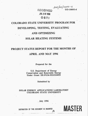 Primary view of object titled 'Colorado State University program for developing, testing, evaluating and optimizing solar heating systems. Project status report for the months of April and May 1996'.