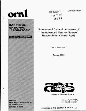 Primary view of object titled 'Summary of dynamic analyses of the advanced neutron source reactor inner control rods'.
