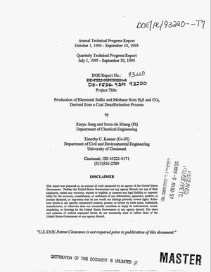 Primary view of object titled 'Production of elemental sulfur and methane from H{sub 2}S and CO{sub 2} derived from a coal desulfurization process. Annual technical progress report, October 1, 1994--September 30, 1995; Quarterly technical progress report, July 1--September 30, 1995'.