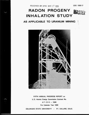 Primary view of object titled 'Radon progeny inhalation study as applicable to uranium mining operations. Fifth annual progress report covering the calendar year 1969'.
