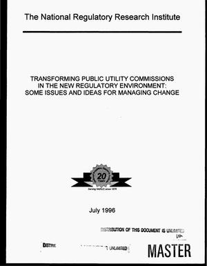 Primary view of object titled 'Transforming public utility commissions in the new regulatory environment: Some issues and ideas for managing change'.