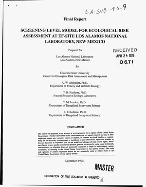 Primary view of object titled 'Screening level model for ecological risk assessment at EF-Site Los Alamos National Laboratory, New Mexico. Final report'.