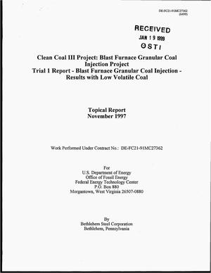 Primary view of object titled 'Clean Coal III Project: Blast Furnace Granular Coal Injection Project Trial 1 Report - Blast Furnace Granular Coal Injection - Results with Low Volatile Coal'.