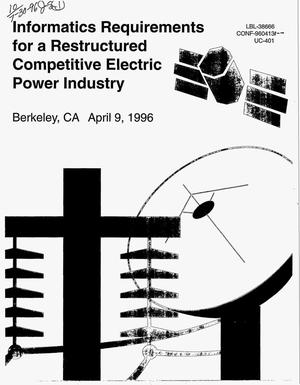 Primary view of object titled 'Informatics requirements for a restructured competitive electric power industry'.