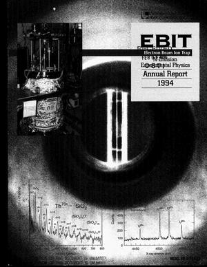 Primary view of object titled 'EBIT (Electron Beam Ion Trap), N-Division Experimental Physics. Annual report, 1994'.