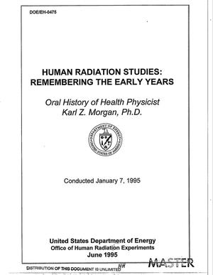 Primary view of object titled 'Human radiation studies: Remembering the early years: Oral history of health physicist Karl Z. Morgan, Ph.D., conducted January 7, 1995'.