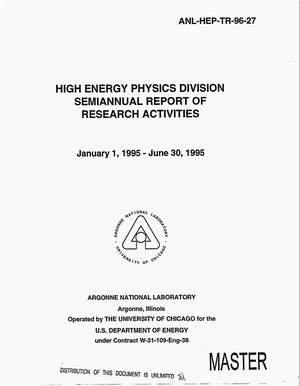 Primary view of object titled 'High Energy Physics Division. Semiannual report of research activities, January 1, 1995--June 30, 1995'.