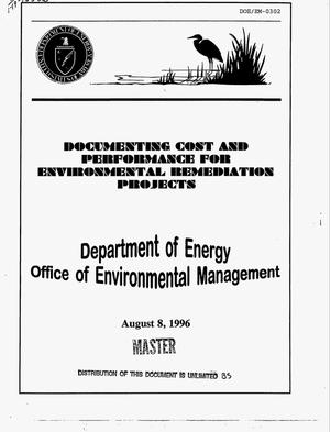 Primary view of object titled 'Documenting cost and performance for environmental remediation projects: Department of Energy Office of Environmental Management'.