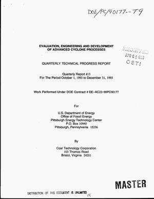 Primary view of object titled 'Evaluation, engineering and development of advanced cyclone processes. Quarterly technical progress report No. 13, October 1, 1993-- December 31, 1993'.