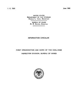 Primary view of object titled 'First Organization and Work of the Coal-Mine Inspection Division, Bureau of Mines'.