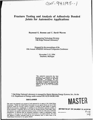 Primary view of object titled 'Fracture testing and analysis of adhesively bonded joints for automotive applications'.
