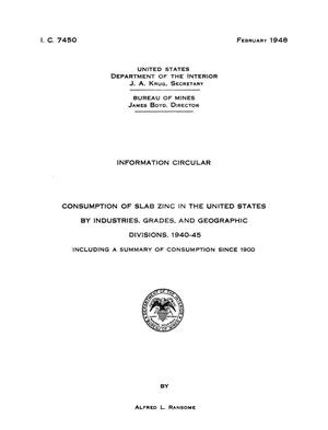 Primary view of object titled 'Consumption of Slab Zinc in the United States by Industries, Grades, and Geographic Divisions, 1940-45: Including a Summary of Consumption Since 1900'.