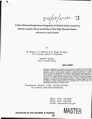 Primary view of object titled 'A new electron temperature diagnostic of critical surface based on the ion acoustic decay instability in hot, high density plasma relevant to laser fusion. Semiannual report, April 1--September 29, 1994'.