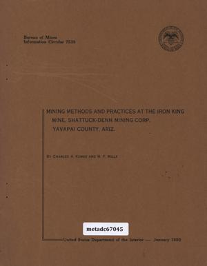 Mining Methods and Practices at the Iron King Mine, Shattuck-Denn Mining Corporation, Yavapai County, Arizona