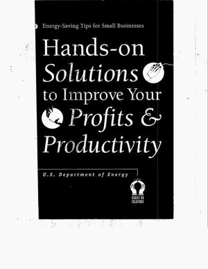 Primary view of object titled 'Hands-on solutions to improve your profits and productivity: Energy-saving tips for small businesses'.