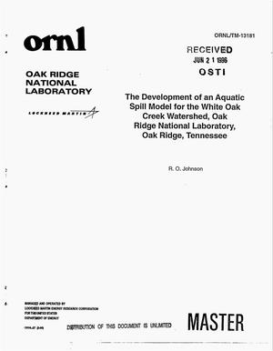Primary view of object titled 'The development of an aquatic spill model for the White Oak Creek watershed, Oak Ridge National Laboratory, Oak Ridge, Tennessee'.