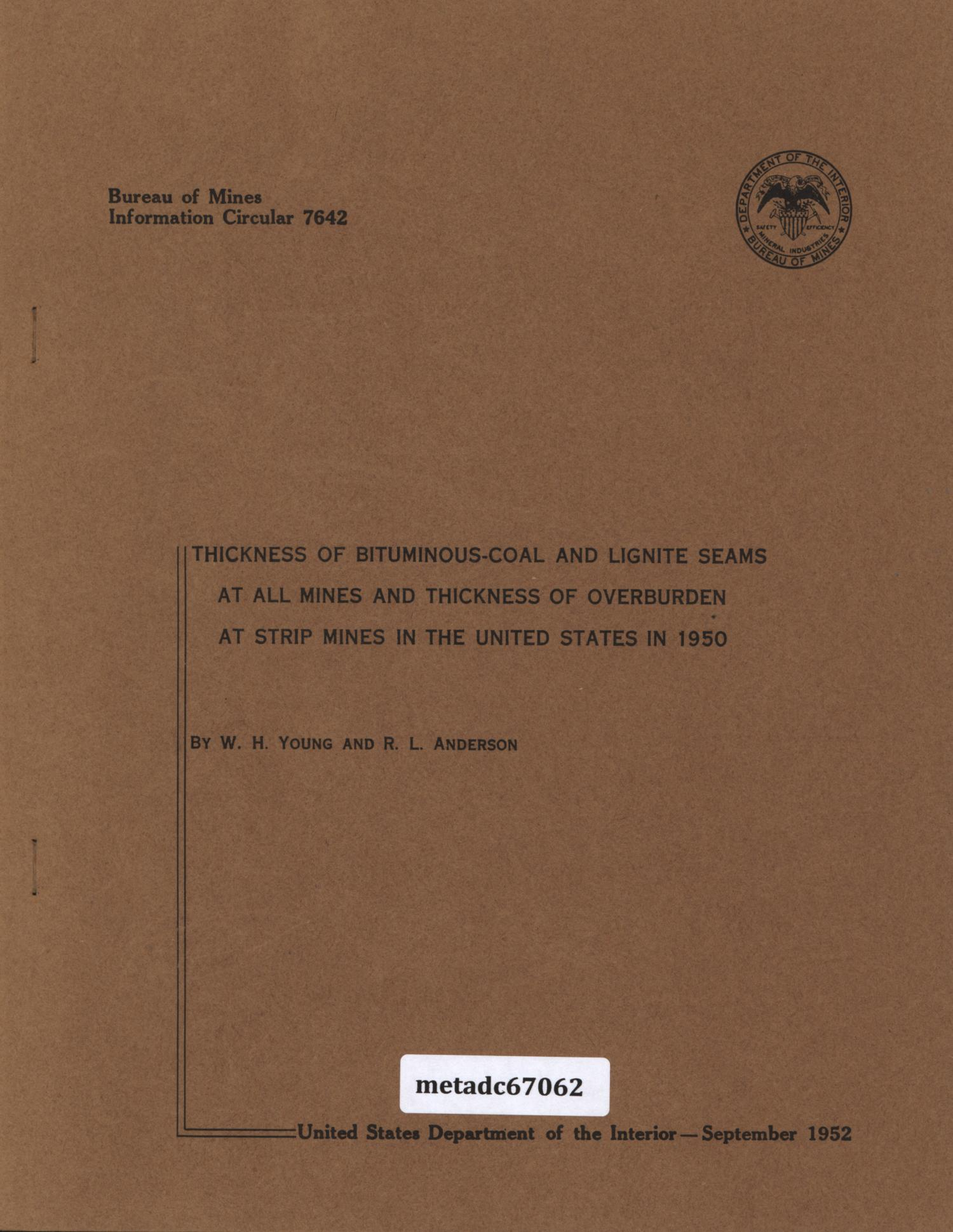 Thickness of Bituminous-Coal and Lignite Seams at All Mines and Thickness of Overburden at Strip Mines in the United States in 1950                                                                                                      Front Cover