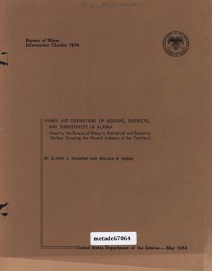 Names and Definitions of Regions, Districts, and Subdistricts in Alaska: Used by the Bureau of Mines in Statistical and Economic Studies Covering the Mineral Industry of the Territory
