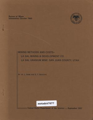 Primary view of object titled 'Mining Methods and Costs: La Sal Mining & Development Co., La Sal Uranium Mine, San Juan County, Utah'.
