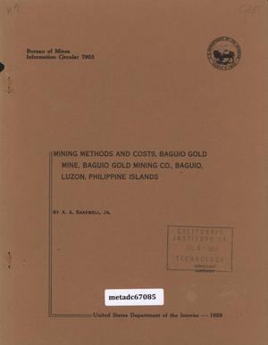 Primary view of object titled 'Mining Methods and Costs, Baguio Gold Mine, Baguio Gold Mining Co., Baguio, Luzon, Philippine Islands'.