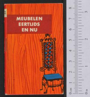 Primary view of object titled 'Meubelen eertijds en nu'.