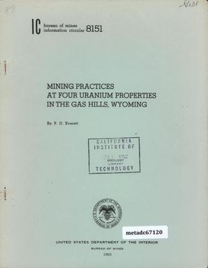 Mining Practices at Four Uranium Properties in the Gas Hills, Wyoming