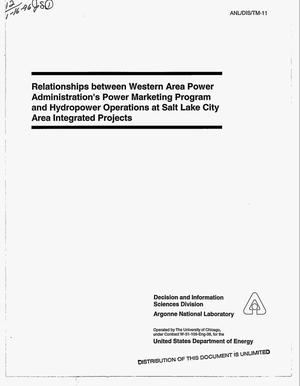 Primary view of object titled 'Relationships between Western Area Power Administration`s power marketing program and hydropower operations at Salt Lake City area integrated projects'.