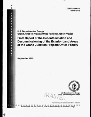 Primary view of object titled 'Final report of the decontamination and decommissioning of the exterior land areas at the Grand Junction Projects Office facility'.