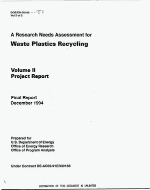 Primary view of object titled 'A Research Needs Assessment for waste plastics recycling: Volume 2, Project report. Final report'.