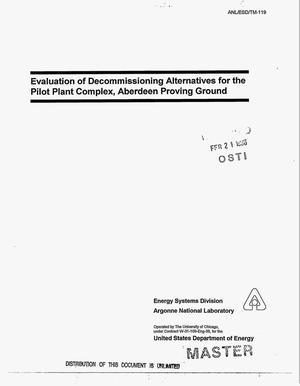 Primary view of object titled 'Evaluation of decommissioning alternatives for the Pilot Plant Complex, Aberdeen Proving Ground'.