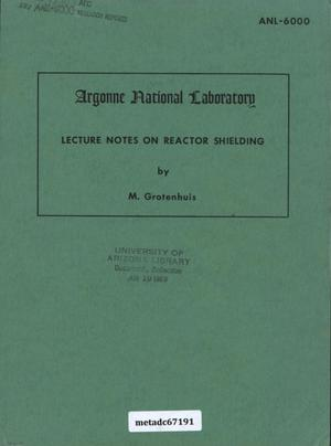 Primary view of object titled 'Lecture Notes on Reactor Shielding'.
