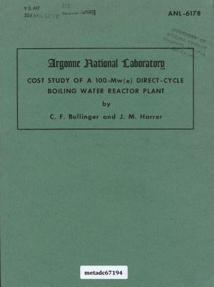 Primary view of object titled 'Cost Study of a 100-Mw(e) Direct-Cycle Boiling Water Reactor Plant'.