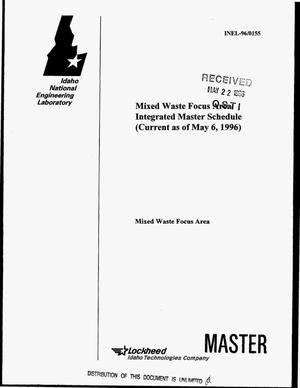 Primary view of object titled 'Mixed waste focus area integrated master schedule (current as of May 6, 1996)'.