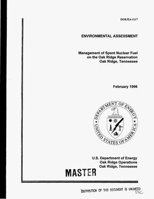 Primary view of object titled 'Management of spent nuclear fuel on the Oak Ridge Reservation, Oak Ridge, Tennessee: Environmental assessment'.