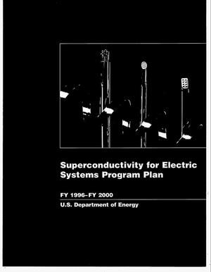 Primary view of object titled 'Superconductivity for electric systems program plan, FY 1996--FY 2000'.
