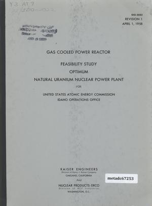 Primary view of object titled 'Feasibility Study, Optimum Natural Uranium, Gas Cooled, Graphite Moderated Nuclear Power Plant for United States Atomic Energy Commission, Idaho Operations Office'.