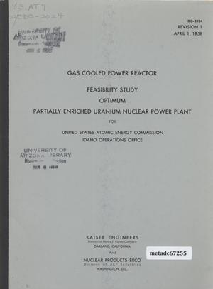 Primary view of object titled 'Feasibility Study, Optimum Partially Enriched Uranium, Gas Cooled, Graphite Moderated for United States Atomic Energy Commission, Idaho Operations Office'.