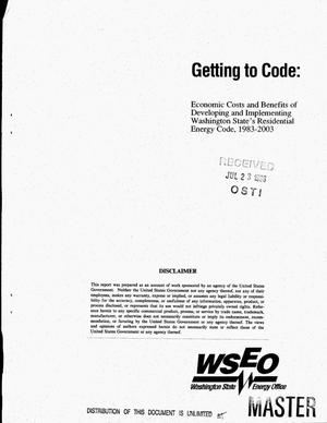 Primary view of object titled 'Getting to code: Economic costs and benefits of developing and implementing Washington State`s Residential Energy Code, 1983-2003'.