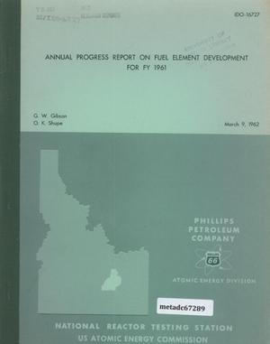 Primary view of object titled 'Annual Progress Report on Fuel Element Development for Fiscal Year 1961'.
