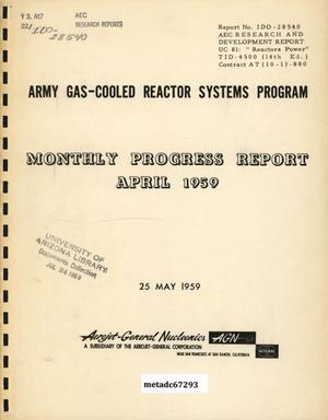 Primary view of object titled 'Army Gas-Cooled Reactor Systems Program Monthly Progress Report: April 1959'.