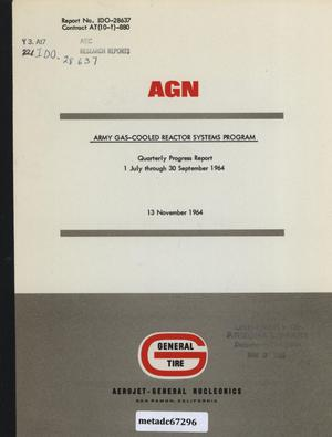 Primary view of object titled 'Army Gas-Cooled Reactor Systems Program Quarterly Progress Report: July 1 - September 30, 1964'.