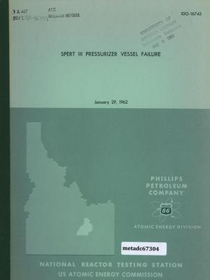 Primary view of object titled 'Special Power Excursion Reactor Test III Pressurizer Vessel Failure'.