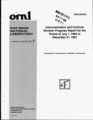 Primary view of object titled 'Instrumentation and Controls Division Progress Report for the Period of July 1, 1994 to December 31, 1997: Publications, Presentations, Activities, and Awards'.