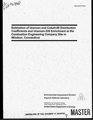 Primary view of object titled 'Estimation of uranium and cobalt-60 distribution coefficients and uranium-235 enrichment at the Combustion Engineering Company site in Windsor, Connecticut'.