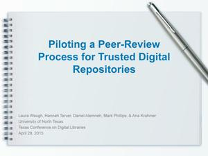 Primary view of object titled 'Piloting a Peer-Review Process for Trusted Digital Repositories'.