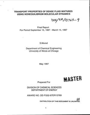 Primary view of object titled 'Transport properties of dense fluid mixtures using nonequilibrium molecular dynamics. Final report, September 15, 1987--March 14, 1997'.