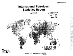 Primary view of object titled 'International petroleum statistics report, April 1997'.