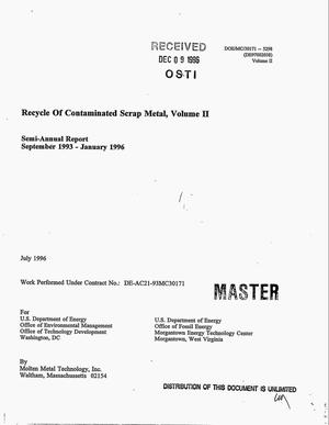 Primary view of object titled 'Recycle of contaminated scrap metal, Volume 2. Semi-annual report, September 1993--January 1996'.